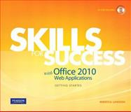 Skills for Success with Office 2010 Web Applications Getting Started, Placeholder, Placeholder and Lawson, Rebecca, 0132550040