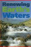 Renewing Earth's Waters, Christine Petersen, 0761440046