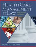 Health Care Management and the Law : Principles and Applications, Hammaker, Donna, 1428320040