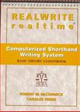 REALWRITE/realtime Computerized Shorthand Writing System, McCormick, Robert and Freer, Carolee, 0134900049