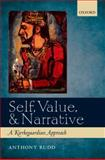 Self, Value, and Narrative : A Kierkegaardian Approach, Rudd, Anthony, 0199660042