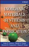 Inorganic Materials Synthesis and Fabrication, Dean, Nancy F. and Lalena, John N., 0471740047