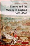 Europe and the Making of England, 1660-1760, Claydon, Tony, 0521850045
