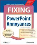 Fixing PowerPoint Annoyances : How to Fix the Most Annoying Things about Your Favorite Presentation Program, Swinford, Echo, 0596100043