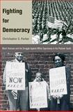 Fighting for Democracy : Black Veterans and the Struggle Against White Supremacy in the Postwar South, Parker, Christopher S., 0691140049