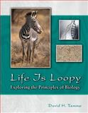 Life Is Loopy : Exploring the Principles of Biology, Temme, David H., 0757570046