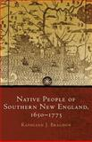 Native People of Southern New England, 1650-1775, Bragdon, Kathleen Joan, 0806140046