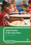 Good Practice in the Early Years, Kay, S., 0826490042
