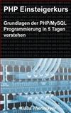 PHP Einsteigerkurs, Klaus Thenmayer, 1477510044