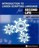 Introduction to Linden Scripting Language for Second Life, Jeff Heaton, 1604390042