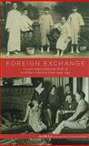 Foreign Exchange : Counterculture Behind the Walls of St. Hilda's School for Girls, 1929-1937 (Studies in Missionaries and Christianity in China), Liu, Judith, 1611460042