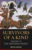 Survivors of a Kind : Memoirs of the Western Front, Bond, Brian, 1847250041