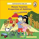 Mathematics for Life - Moses Teaches Properties of Addition with Activities, Evelyn Vicario, 1940760046