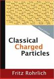 Classical Charged Particles (3 Edition), Rohrlich, 9812700048