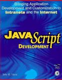 JavaScript Development : Bringing Application Development and Customization for Intranets and the Internet, Vacca, John R., 0127100059