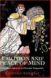 Emotion and Peace of Mind : From Stoic Agitation to Christian Temptation, Sorabji, Richard, 0198250053