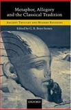 Metaphor, Allegory, and the Classical Tradition : Ancient Thought and Modern Revisions, , 0199240051