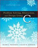 Problem Solving, Abstraction, and Design Using C++, Friedman, Frank L. and Koffman, Elliot B., 0321450051