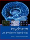 Psychiatry : An Evidence-Based Text, Puri, Basant and Treasaden, Ian, 0340950056