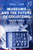 Museums and the Future of Collecting, Knell, Simon, 0754630056