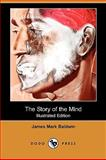 The Story of the Mind, James Mark Baldwin, 1409940055