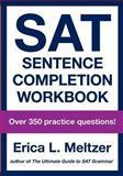 SAT Sentence Completion Workbook, Erica Meltzer, 149218005X