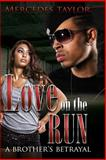 Love on the Run; a Brother's Betrayal, mercedes taylor, 1499110057