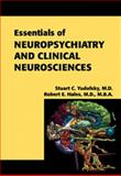 Essentials of Neuropsychiatry and Clinical Neurosciences : Based on the American Psychiatric Publishing Textbook of Neuropsychiatry and Clinical Neurosciences, Yudofsky, Stuart C., 158562005X