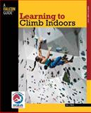 Learning to Climb Indoors, 2nd 2nd Edition
