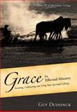 Grace for Effectual Ministry : Locating, Cultivating, and Using Your Spiritual Talents, Duininck, Guy, 0929400054