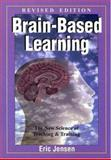Brain-Based Learning : The New Science of Teaching and Training, Jensen, Eric, 1890460052