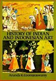 History of Indian and Indonesian Art, Coomaraswamy, Ananda Kentish, 0486250059