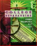 College Keyboarding Corel WordPerfect 6.1/7 Word Processing : Complete Course, VanHuss, Susie H. and Duncan, James S., 0538720050