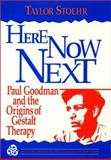 Here Now Next : Paul Goodman and the Origins of Gestalt Therapy, Stoehr, Taylor, 0787900052