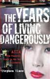 The Years of Living Dangerously 9781587990052