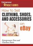 How to Sell Clothing, Shoes, and Accessories on Ebay, Davis, Charlene, 1599180057