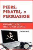 Peers, Pirates, and Persuasion, John Logie, 1602350051