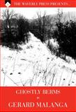 The Waverly Press Presents Volume 3. Ghostly Berms by Gerard Malanga : Regular Edition, Gerard Malanga Dagon James, 1626280053