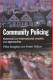 Community Policing : National and International Models and Approaches, Brogden, Mike and Ellison, Graham, 1843920050