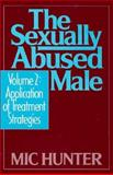 The Sexually Abused Male : Application of Treatment Strategies, Hunter, Mic, 0669250058
