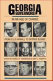 Georgia Governors in an Age of Change : From Ellis Arnall to George Busbee, , 0820310050