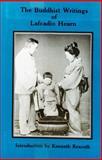 The Buddhist Writings of Lafcadio Hearn, Lafcadio Hearn, 0915520052
