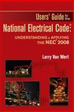 Guide to the National Electrical Code : Understanding and Applying the NEC 2008, Van Wert, 142834005X