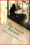 The Secret Keeper, Debra Shelton, 1492910058