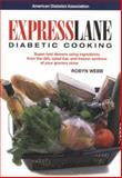 Express Lane Diabetic Cooking : Hassle-Free Meals Using Ingredients from the Deli, Salad Bear and Freezer Sections of Your Grocery Store, Webb, Robyn and Hughes, Nancy S., 1580400051