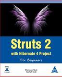 Struts 2 with Hibernate 4 Project for Beginners, Sharanam Shah and Vaishali Shah, 1619030055