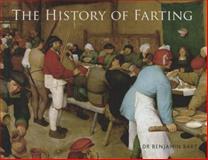 The History of Farting, Benjamin Bart, 1627950052