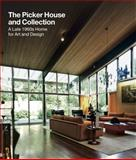 Picker House and Collection : A Late 1960s Home for Art and Design, Fran Lloyd, 1781300054