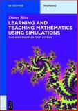 Learning and Teaching Mathematics Using Simulations : Plus 2000 Examples from Physics, Röss, Dieter, 3110250055