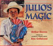 Julio's Magic, Arthur Dorros, 0060290056